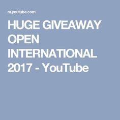 HUGE GIVEAWAY OPEN INTERNATIONAL 2017 - YouTube