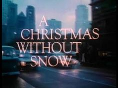 A Christmas Without Snow (1980) - Full Movie (+playlist)