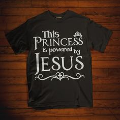 503eedd1 Christian t shirt. This princess is powered by Jesus t shirt. Are you a