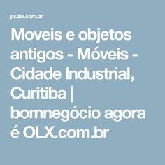 Moveis e objetos antigos - Móveis - Cidade Industrial, Curitiba | bomnegócio agora é OLX.com.br