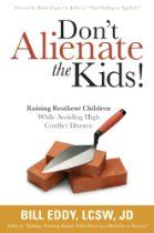 Don't Alienate the Kids! Raising Resilient Kids While Avoiding High Conflict Divorce by Bill Eddy, LCSW (author of Splitting: Protecting Yourself While Divorcing Someone with Borderline or Narcissistic Personality Disorder) Free Books Online, Books To Read Online, Divorce Process, Child Custody, Family Issues, Co Parenting, Kids Learning, Raising, Children