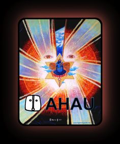 AHAU: Union, teamwork, wholeness, ascension, attainment, fulfillment, world peace, unconditional love, Christ consciousness, oneness with divinity, language of light.