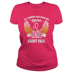 Saint Paul Shirts All Women Are Created Equal but Only the Best Born in Saint Paul Tshirts Guys ladies tees Hoodie Sweat Vneck Shirt for women  #gift #ideas #Popular #Everything #Videos #Shop #Animals #pets #Architecture #Art #Cars #motorcycles #Celebrities #DIY #crafts #Design #Education #Entertainment #Food #drink #Gardening #Geek #Hair #beauty #Health #fitness #History #Holidays #events #Home decor #Humor #Illustrations #posters #Kids #parenting #Men #Outdoors #Photography #Products…