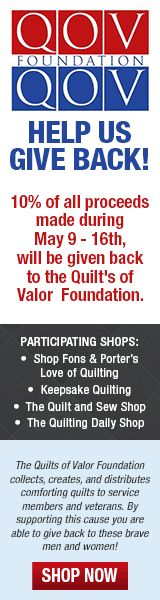 Shop online at shopfonsandporter.com May 9th-16th to benefit the Quilts of Valor Foundation!