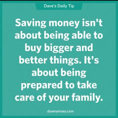 Don't lose sight of why you're making a budget and saving money. ~Dave Ramsey