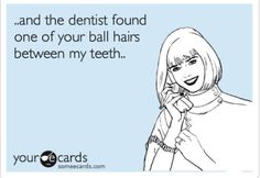 Wtf?!  Omg I literally crying laughing so hard......to all my dental peeps who have ever taken an impression and found questionable hairs!!!!!!