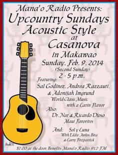 Makawao, HI Mana'o Radio's monthly acoustic showcase, featuring the best of both local artists and visiting musicians. . This month we're blessed with some truly world-class music with a Latin flavor, featuri… Click flyer for more >>