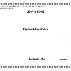 PREFEITURA MUNICIPAL DE BOM JARDIM – MA. AV. JOSÉ PEDRO, S/N. CNPJ – 06229.975/0001-72 CEP: 65380-000 FONE: 98-3664-2125 LEI Nº 458/2005 Estrutura Administr. http://slidehot.com/resources/estrutura-administrativa-bom-jardim-ma.65585/