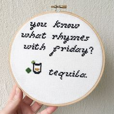 You Know What Rhymes With Friday Tequila. Cross by SasssyStitcher