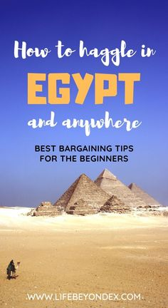 A guide for haggling in Egypt and anywhere? The basic rules for how to haggle in Egypt and anywhere. The best tips for bargaining and haggling. Egypt Information, Travel Information, Travel Advise, Travel Tips, Hurghada Egypt, Visit Egypt, Egypt Art, Education Architecture, Egypt Travel