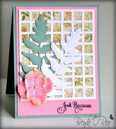 Benzi Stampz: Because..............    ferns, lattice, flower, Just Because