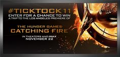 #TickTock11 - Enter for the chance to attend the LA premiere of The Hunger Games: Catching Fire!