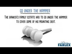 Go under the hammer | Idioms by The Free Dictionary
