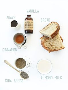 Vegan French Toast: Ingredients  •1 heaping Tbsp chia seeds (whole or ground into a fine meal so they're undetectable) •1/2 Tbsp agave nectar or maple syrup (or sub honey if not vegan) •1 cup unsweetened almond milk (or any non-dairy milk) •1/2 tsp ground cinnamon •1/2 tsp vanilla extract •4-5 slices bread (I went with a sturdy rustic wheat bread, but also tried it with whole wheat sandwich bread and it worked well both ways)