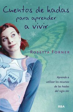 Cuentos de hadas para aprender a vivir / Rosetta Forner. Editorial RBA Libros, S.A.