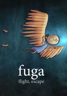 Fuga (in Latin) = flight, escape. Latin for Children.