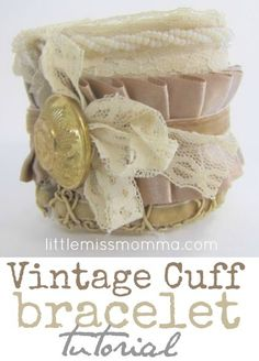 Victorian Lace and Ruffles Cuff Bracelet Tutorial {NO sew} - Crafts, DIY, Tutorials - Little Miss Momma Lace Jewelry, Textile Jewelry, Fabric Jewelry, Trendy Jewelry, Jewelry Crafts, Jewelry Rings, Diy Jewellery, Leather Jewelry, Jewlery