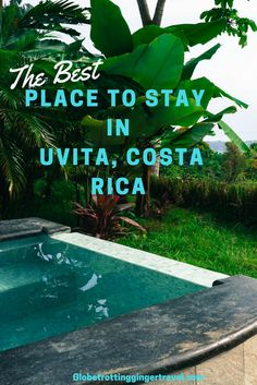 The Best Place to Stay in Uvita, Costa Rica