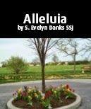 Alleluia by S. Evelyn Danks SSJ | Sisters of Saint Joseph of Philadelphia