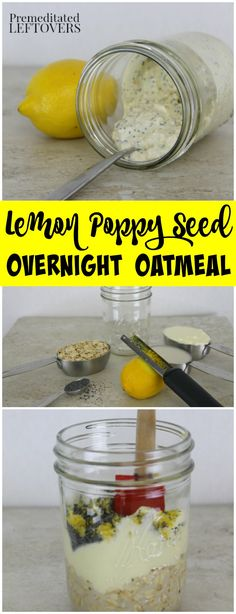 Lemon Poppy Seed Overnight Oatmeal Recipe- This lemon poppy seed oatmeal is a delicious breakfast recipe that uses just 5 simple ingredients. It's so easy to make!