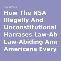 How The NSA Illegally And Unconstitutionally Harrases Law-Abiding Americans Everyday
