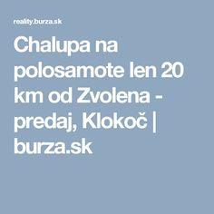 Chalupa na polosamote len 20 km od Zvolena - predaj, Klokoč | burza.sk