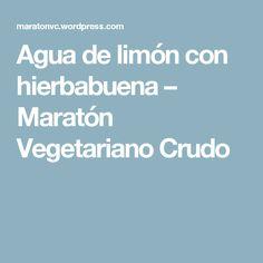 Agua de limón con hierbabuena – Maratón Vegetariano Crudo