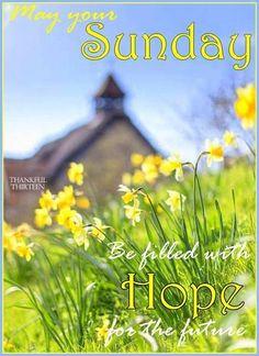 May your Sunday be filled with hope sunday sunday quotes happy sunday sunday…