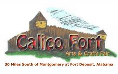 - Alabama - The Calico Fort Arts and Crafts Fair, Fort Deposit, Alabama April 13-14, 2013