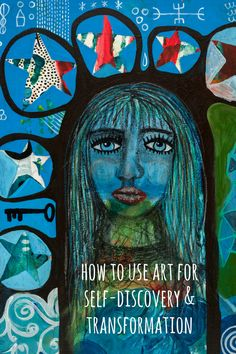 How to use art for self-discovery & transformation
