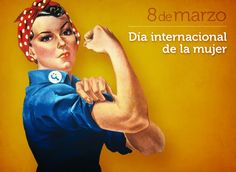 Places that I love and I would like to go: Día Internacional de la Mujer, Feliz día