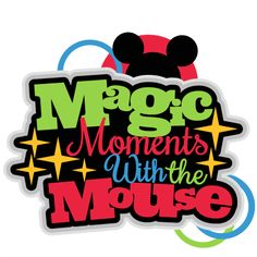 Magic Moments With the Mouse title SVG scrapbook cut file cute clipart files for silhouette cricut pazzles free svgs free svg cuts cute cut files
