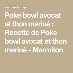 Poke bowl avocat et thon mariné : Recette de Poke bowl avocat et thon mariné - Marmiton