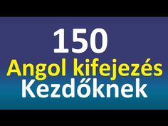 150 Angol Kifejezés Kezdőknek - YouTube English Language Learning, Teaching English, English Lessons, Preschool, Education, Youtube, Taxi, Hungary, Languages
