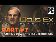 Deus Ex: Mankind Divided PC Walkthrough Part #7- Tracking Down the Real ...