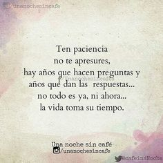 ❣️ser paciente.. Favorite Quotes, Best Quotes, Love Quotes, More Than Words, Some Words, Words Quotes, Sayings, Inspirational Poems, Quotes En Espanol