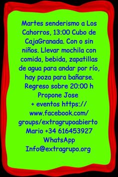 Martes senderismo a Los Cahorros, 13:00 Cubo de CajaGranada. Con o sin niños. Llevar mochila con comida, bebida, zapatillas de agua para andar por río, hay poza para bañarse. Regreso sobre 20:00 h Propone Jose  + eventos https://www.facebook.com/groups/extragrupoabierto  Mario +34 616453927 WhatsApp Info@extragrupo.org