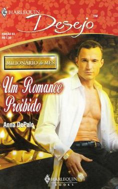 Meus Romances Blog: Um Romance Proibido - Anna DePalo - Harlequin Dese...