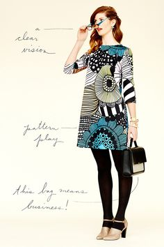 """""""A fun print can be taken seriously in a meeting as long as it's intentional—think <a href='http://anthrpl.ge/HjhIj  ' target='_Blank'>bold graphics</a> rather than, say, sweet little florals—and in a simple silhouette. Keep extras nice and neat: black tights and a <a href='http://anthrpl.ge/GXkdr ' target='_Blank'>structured bag</a> will do the trick."""""""