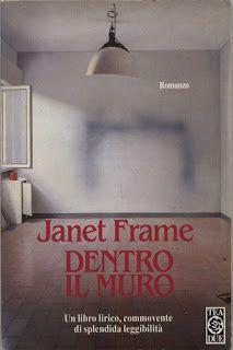 I miei libri... e altro di CiBiEffe: Janet Frame - Dentro il muro (Faces in the water -...