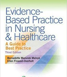 Evidence-Based Practice In Nursing & Healthcare: A Guide To Best Practice (3rd Edition) PDF