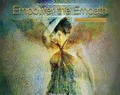 NEW RELEASE~ Empower the Empath~taking back the light. (5 CD's)