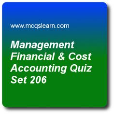 Management Financial and Cost Accounting Quiz - MCQs Questions and Answers - Online Cost Accounting Quiz 201 Accounting Exam, Learn Accounting, Accounting Course, Quiz With Answers, Trivia Questions And Answers, Question And Answer, This Or That Questions, Online Trivia, Business Management
