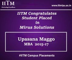 #IITM Congratulate the student of MBA 2015-17 batch for getting placed in Mirus Solutions. Visit us to get the latest on IITM campus placements 2016- www.iitmipu.ac.in