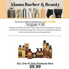 Choose from our wide selection of products that provide a non-greasy formula of nutrients to your hair including: •Oil Treatment  •Moisture Repair Shampoo •Hydrating Mask  More products are available in-store.  Valid Sept.7-Sept.9  Alamo Barber & Beauty Supply, Inc. 6301 Broadway San Antonio, TX  78209 Phone (210) 824-1541 www.alamobeauty.com