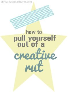 practical ideas to help pull yourself out of a creative rut #homemadesimple