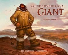 """Read """"On the Shoulder of a Giant"""" by Neil Christopher available from Rakuten Kobo. This pan-Arctic Inuit legend, which tells the story of a friendly giant, is lightheartedly retold, featuring sweeping il. William Faulkner, Aboriginal History, Poetry For Kids, Long Pictures, Traditional Stories, Children's Literature, Retelling, Reading Material, First Nations"""