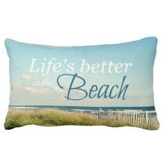 LIFE'S BETTER AT THE BEACH PHOTO PILLOW