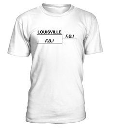 "Louisville FBI T Shirt             TIP: If you buy 2 or more (hint: make a gift for someone or team up) you'll save quite a lot on shipping.        Guaranteed safe and secure checkout via:    Paypal | VISA | MASTERCARD        Click the GREEN BUTTON, select your size and style.        ?? Click GREEN BUTTON Below To Order ??       To contact us via e-mail, please go to the section ""Frequently asked questions"".   US (646) 741 - 2095   UK 020 3868 8072   France 01 72 30 10 10 ..."