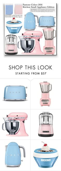 """""""Pantone Colors of the Year 2016, Small Appliances"""" by orietta-rose ❤ liked on Polyvore featuring interior, interiors, interior design, home, home decor, interior decorating, Smeg, KitchenAid, Zoku and kitchen"""